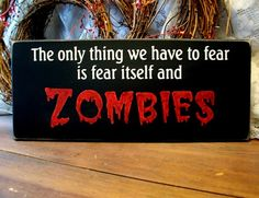 Wood Sign Zombies Fear Painted Primitive by CountryWorkshop