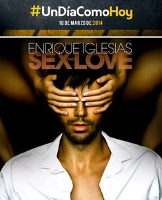 Enrique Iglesias - Sex and Love - 18 de marzo de 2014 Enrique Iglesias, Adam Levine, Love 2014, Sex And Love, Movies, Movie Posters, Step Brothers, March, Songs