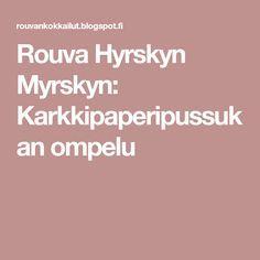 Rouva Hyrskyn Myrskyn: Karkkipaperipussukan ompelu Purses, Handbags, Purse, Bags