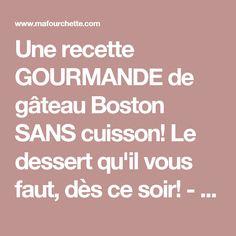 Une recette GOURMANDE de gâteau Boston SANS cuisson! Le dessert qu'il vous faut, dès ce soir! - Ma Fourchette