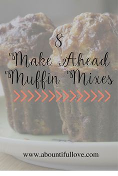 A Bountiful Love: 8 Make Ahead Homemade Muffin Mixes