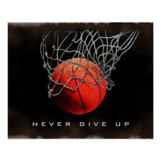 Never Give Up Close-up Basketball Poster