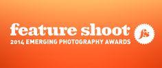 Feature Shoot, Emerging photographers Award. 1ST prize: $2500 cash. Deadline January 15, 2015.