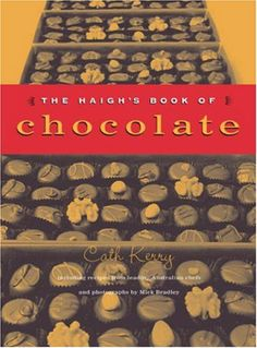 The Haigh's Book of Chocolate by Cath Kerry