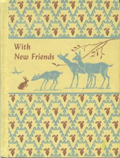 With New Friends, Learning to Read Program by Silver Burdett, 1946 ,,, second semester book of second year reader ... illustrated by Corinne Malvern and others