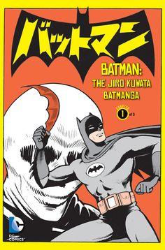 BATMAN: THE JIRO KUWATA BATMANGA - DC Comics will release BATMAN: THE JIRO KUWATA BATMANGA as a Digital First series beginning July 5.