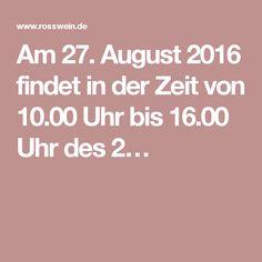 Am 27. August 2016 findet in der Zeit von 10.00 Uhr bis 16.00 Uhr des 2…