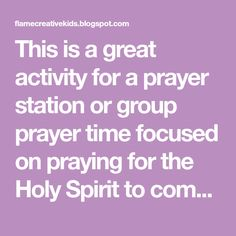 This is a great activity for a prayer station or group prayer time focused on praying for the Holy Spirit to come.  It would also work well...