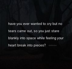All the time. Crying is a rare and beautiful feeling for me