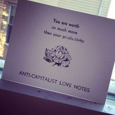"""Anti-capitalist love notes"""