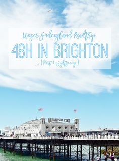 Travel - Reise | Unser Südengland Roadtrip - 48h in Brighton | Sightseeing - Brighton Pier & Seafront | luziapimpinella.com