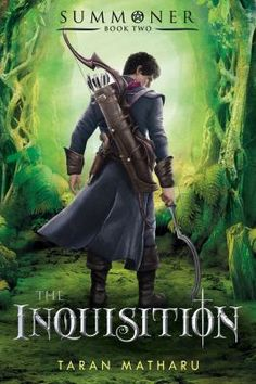 Summoner Book Two: The Inquisition ~ By - Taran Matharu