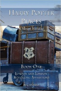 Harry Potter Places Book One--London and London Side-Along Apparations: Amazon.de: Charly D. Miller: Fremdsprachige Bücher