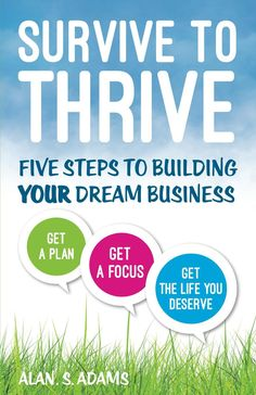 Survive to Thrive: Five Steps To Growing Your Dream Business Business Advisor, Book Review, Good Books, Dreaming Of You, Survival, Writing, How To Plan, Reading, Life