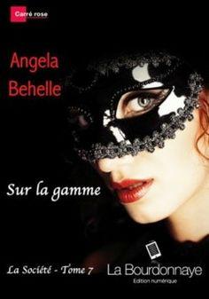 Un brin de lecture : La société, tome 7 : Sur la gamme d'Angela Behelle...