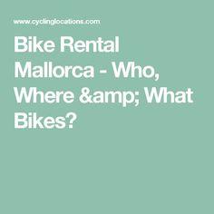 Bike Rental Mallorca - Who, Where & What Bikes?