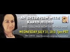 WORLD BANK WHISTLEBLOWER KAREN HUDES. This is a wide-ranging discussion covering Karen's time at the World Bank and what led her to blow the whistle on corruption. Topics include the worldwide corruption widened to include governments, the overall monetary system, the manipulation of the dollar, the need to replace the current fiat system with a gold or asset-backed currency and the plans of the cabal to create chaos and institute the NWO.