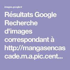 Résultats Google Recherche d'images correspondant à http://mangasencascade.m.a.pic.centerblog.net/vdaf1pvq.jpg