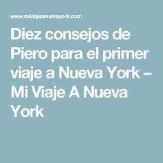 Diez consejos de Piero para el primer viaje a Nueva York – Mi Viaje A Nueva York
