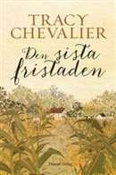 Den sista fristaden / Tracy Chevalier   #bokstips #romaner #historiska romaner