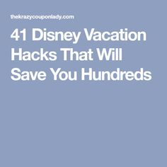 41 Disney Vacation Hacks That Will Save You Hundreds
