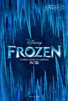 Frozen ( new Disney Movie (coming soon) )