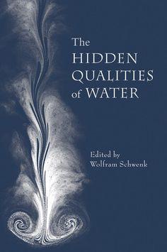 The Hidden Qualities of Water Wolfram Schwenk Floris Books, 2007