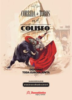 """Transatlantica Viajes y Turismo: Roma """"Bullfight in the coliseum. Discover the whole Europe at once."""""""