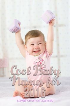 Cool Baby Names for 2016 | Stay At Home Mum