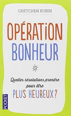 Opération bonheur: Quelles résolutions prendre pour être heureux ? by Gretchen Rubin http://www.amazon.ca/dp/2266230174/ref=cm_sw_r_pi_dp_q52Ivb09BVKZ2