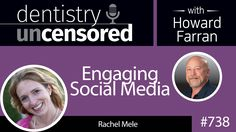 #Podcast 738: Rachel Mele discusses engaging patients using social media to help build your #dental practice