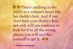 Truth  Daddys are extremely special. And every girl, no matter how big she might be, will always need her daddy.