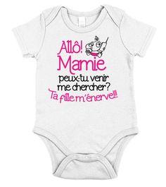 Body T-Shirt Allô mamie ! Peux-tu venir me chercher   ta fille m énerve  e33c15cf973