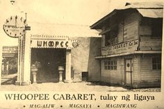 1937 Whoopee Cabaret - Pasay Rizal Philippine Architecture, Filipiniana, Makati, Pinoy, Cabaret, Historian, Manila, Filipino, Archaeology