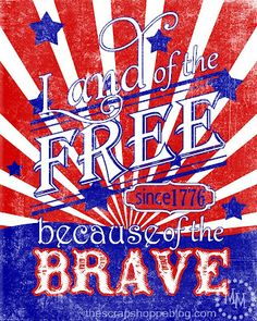 The Scrap Shoppe: Land of the Free Printable for the 4th of July
