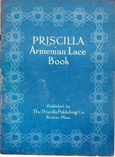 Priscilla Armenian Lace Book 1923 (note:  use magnifying glass on page to read…