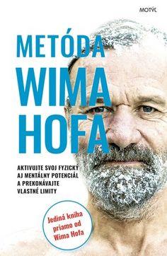 Wim Hof, alias Ľadový muž. Jeho metóda pre zdravší život | LepšíDeň.sk