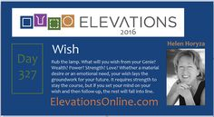 Daily Perspective – 327 | Wish – Rub the lamp. What will you wish from your Genie? Wealth? Power? Strength? Love? Whether a material desire or an emotional need, your wish lays the groundwork for your future. It requires strength to stay the course, but if you set your mind on your wish and then follow-up, the rest will fall into line.  #iwish