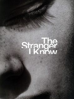 :: The Stranger I Know ::