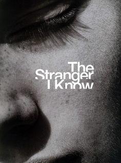 :: The Stranger I Know ::