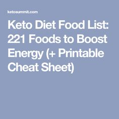 Keto Diet Food List: 221 Foods to Boost Energy (+ Printable Cheat Sheet)