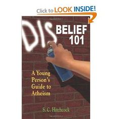 Disbelief 101: A Young Person's Guide to Atheism