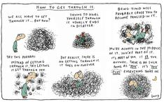 """""""How to get through it"""" by Michael Leunig. The Sydney Morning Herald, Middle Parts, Australian Artists, Haiku, Tangled, Wisdom, Positivity, How To Get, Words"""