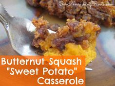 Perfect for fall and holiday side dishes and desserts: Butternut Squash Casserole with crunchy pecan topping
