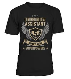 Certified Medical Assistant Superpower Job Title T-Shirt #CertifiedMedicalAssistant