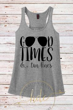 Good times and tan lines tank top , honeymoon tank top, vacation tank top, bathing suit cover up, bikini cover up , beach tank , tanning by HangerDesignCenter on Etsy https://www.etsy.com/transaction/1234100936