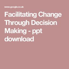 Facilitating Change Through Decision Making - ppt download Counselling, Decision Making, Social Work, Change, How To Plan, Making Decisions