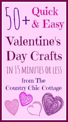 50+ Quick and Easy Valentine's Day Crafts (15 Minutes or Less) ~ * THE COUNTRY CHIC COTTAGE (DIY, Home Decor, Crafts, Farmhouse)