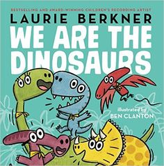 """Buy We Are the Dinosaurs by Laurie Berkner at Mighty Ape NZ. Laurie Berkner, """"the queen of children's music,"""" (People) pairs the lyrics of her beloved hit with Ben Clanton's whimsical illustrations in this winni. Best Books To Read, New Books, Good Books, Toddler Books, Childrens Books, Toddler Storytime, Music For Kids, Music Classroom, Read Aloud"""