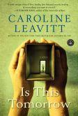 Is This Tomorrow: A Novel by Caroline Leavitt